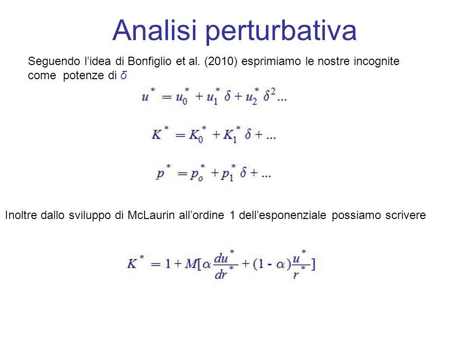 Analisi perturbativa Seguendo l'idea di Bonfiglio et al. (2010) esprimiamo le nostre incognite. come potenze di δ.