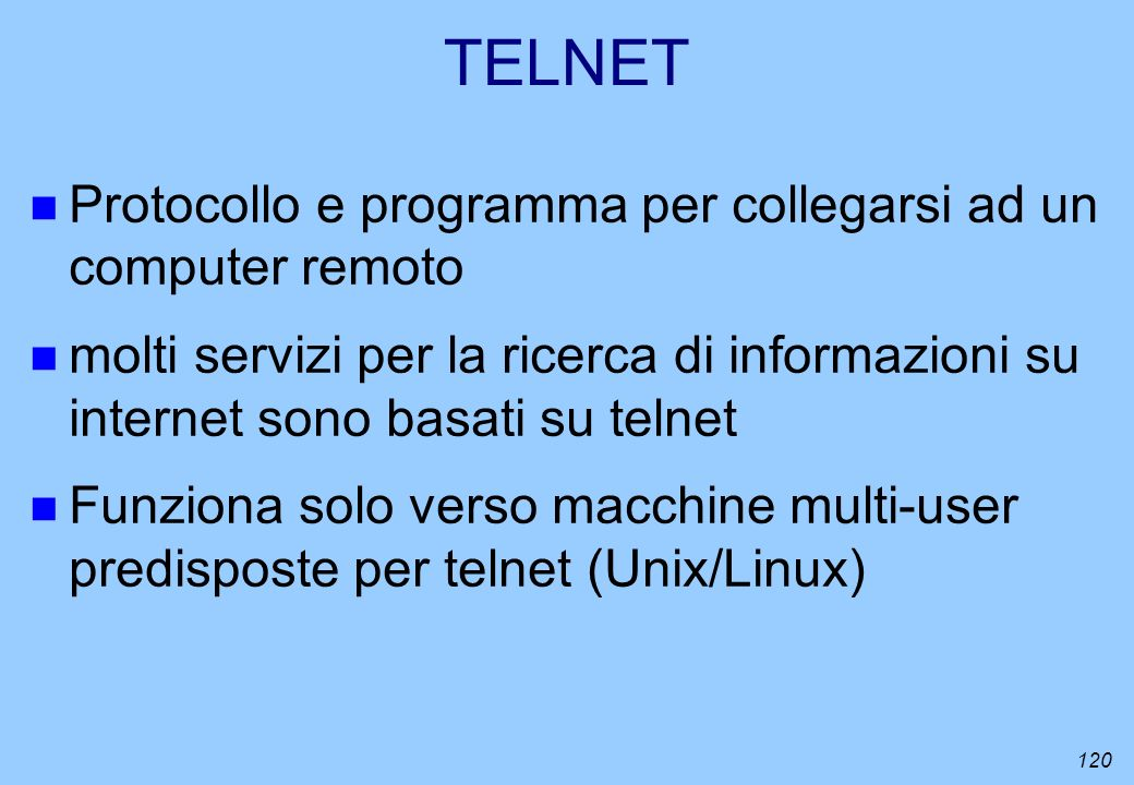 TELNET Protocollo e programma per collegarsi ad un computer remoto