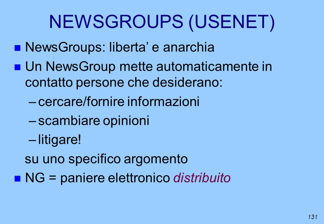 NEWSGROUPS (USENET) NewsGroups: liberta' e anarchia