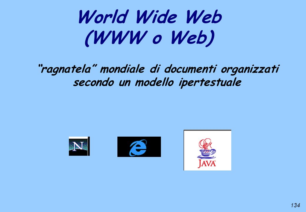 World Wide Web (WWW o Web)