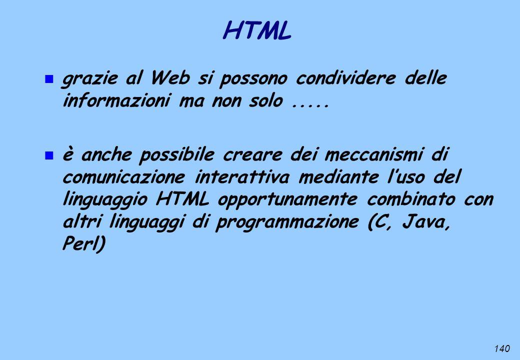 HTML grazie al Web si possono condividere delle informazioni ma non solo .....