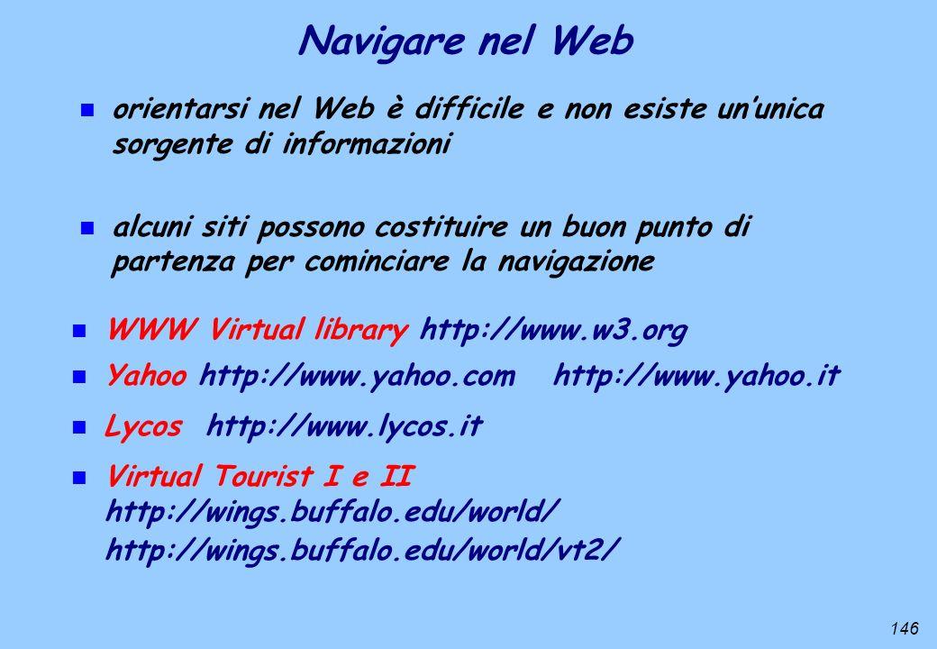 Navigare nel Web orientarsi nel Web è difficile e non esiste un'unica sorgente di informazioni.