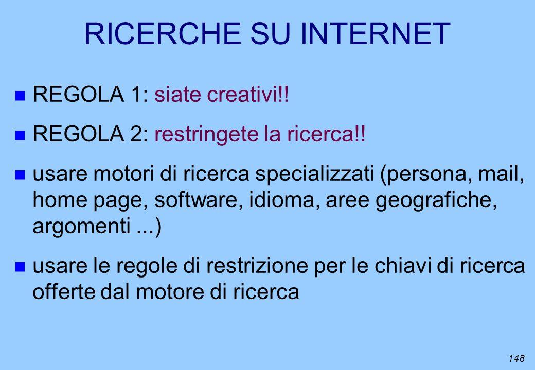 RICERCHE SU INTERNET REGOLA 1: siate creativi!!