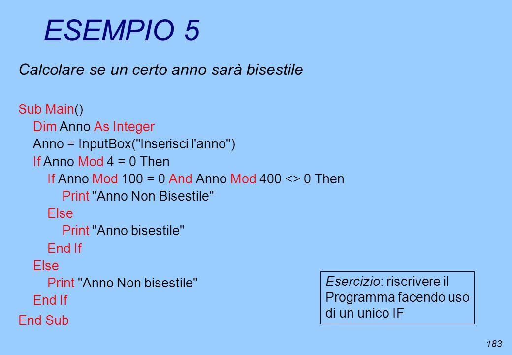 ESEMPIO 5 Calcolare se un certo anno sarà bisestile Sub Main()