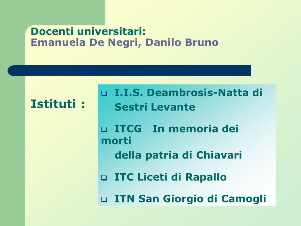 Docenti universitari: Emanuela De Negri, Danilo Bruno