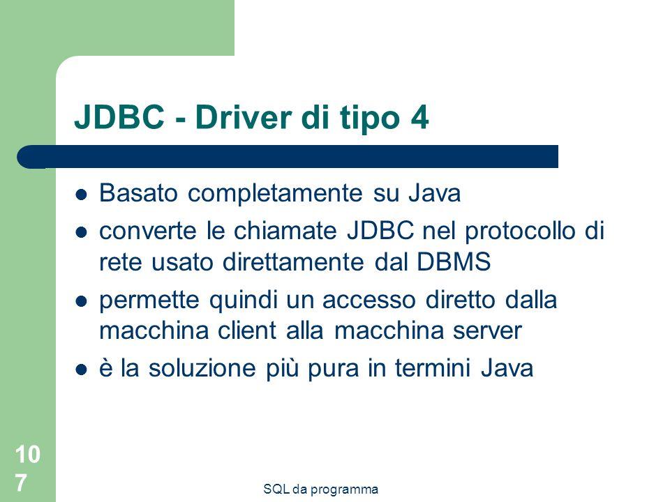 JDBC - Driver di tipo 4 Basato completamente su Java