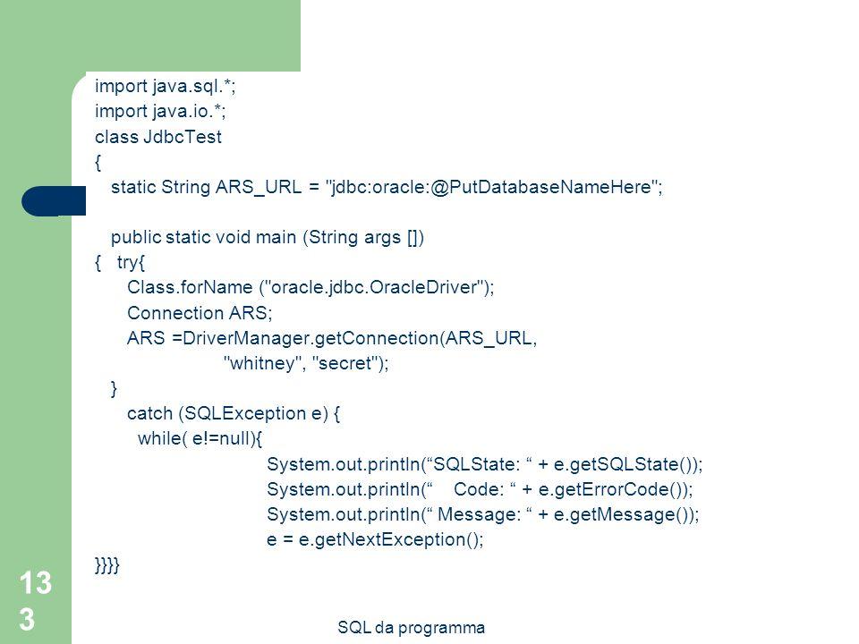 Esempio import java.sql.*; import java.io.*; class JdbcTest {