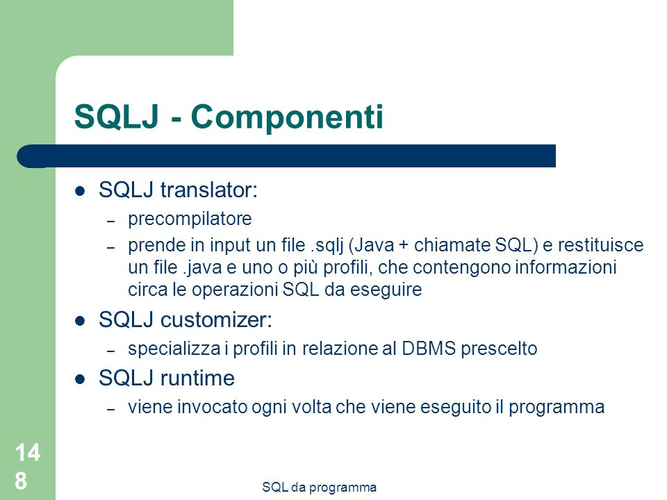 SQLJ - Componenti SQLJ translator: SQLJ customizer: SQLJ runtime