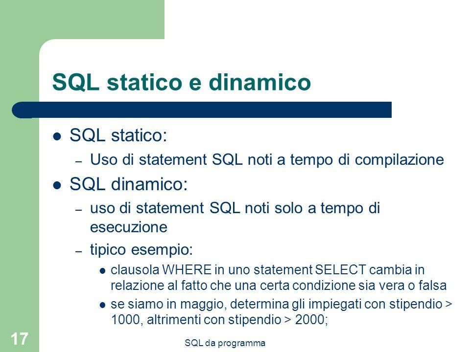 SQL statico e dinamico SQL statico: SQL dinamico: