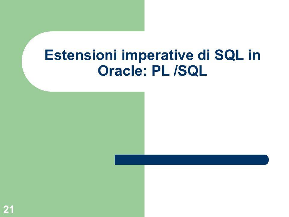 Estensioni imperative di SQL in Oracle: PL /SQL