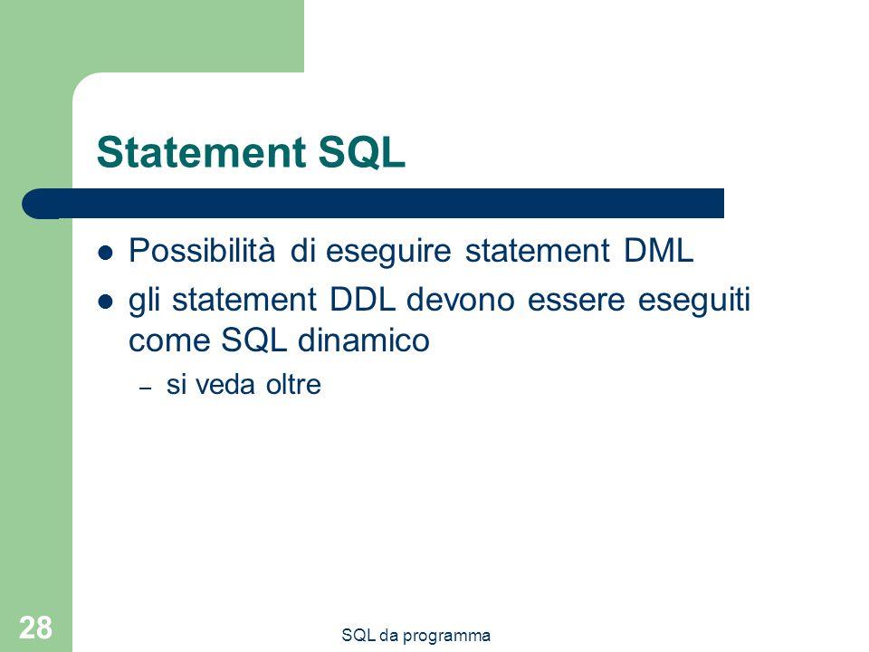 Statement SQL Possibilità di eseguire statement DML