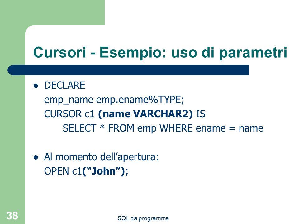 Cursori - Esempio: uso di parametri