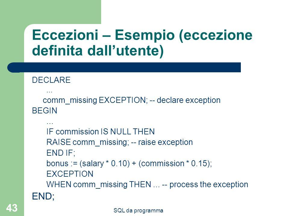 Eccezioni – Esempio (eccezione definita dall'utente)