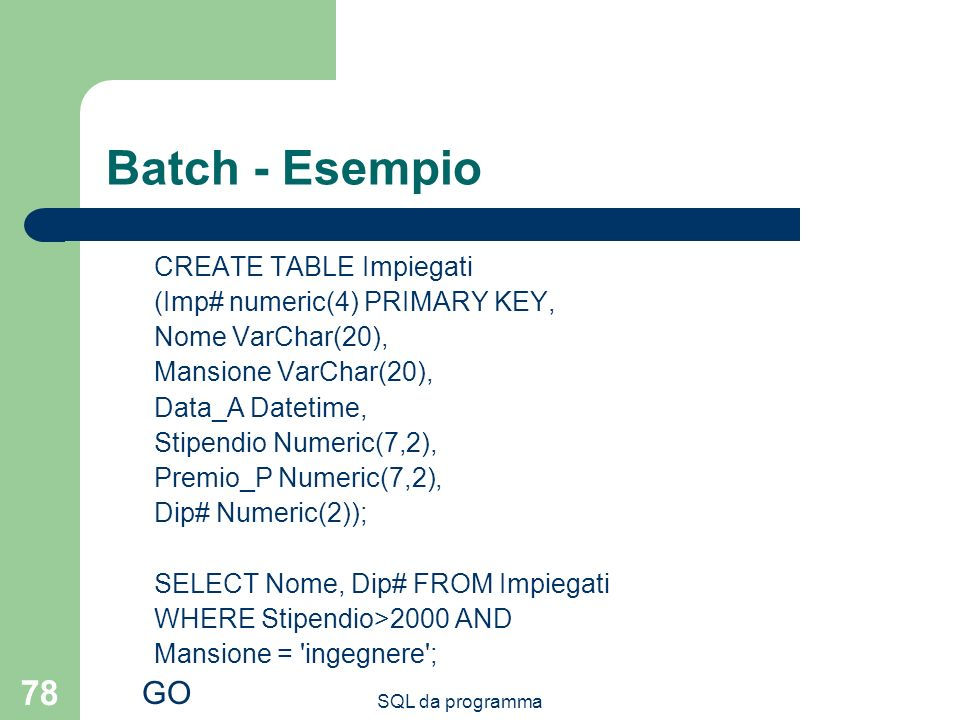 Batch - Esempio GO CREATE TABLE Impiegati