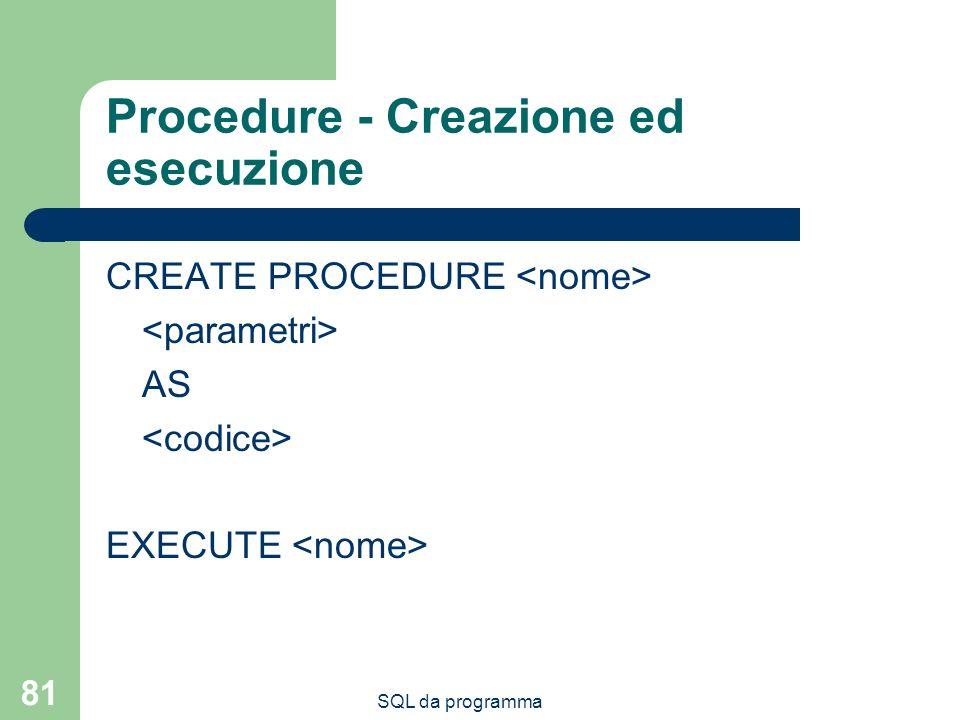 Procedure - Creazione ed esecuzione