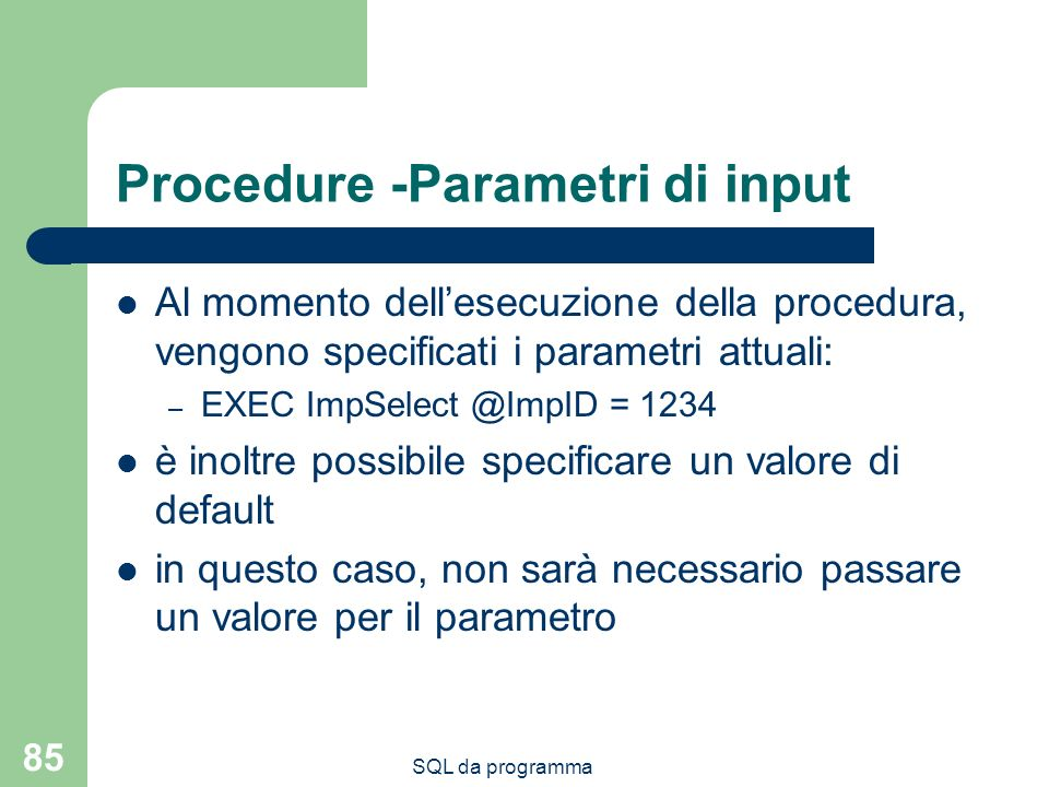 Procedure -Parametri di input