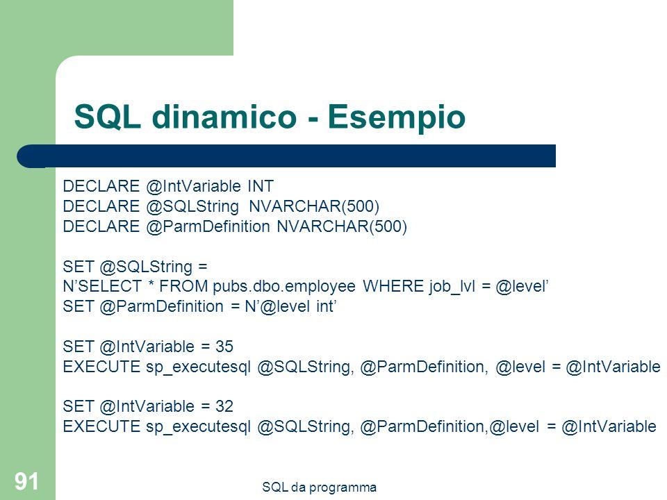SQL dinamico - Esempio DECLARE @IntVariable INT