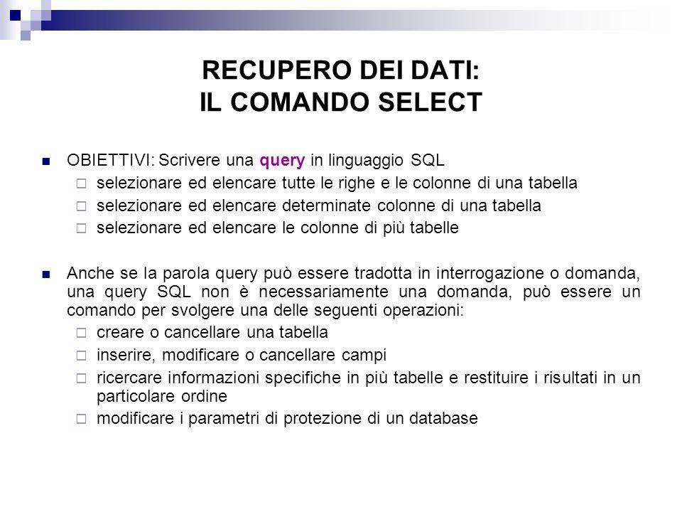 RECUPERO DEI DATI: IL COMANDO SELECT