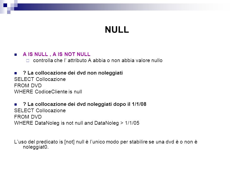 NULL A IS NULL , A IS NOT NULL