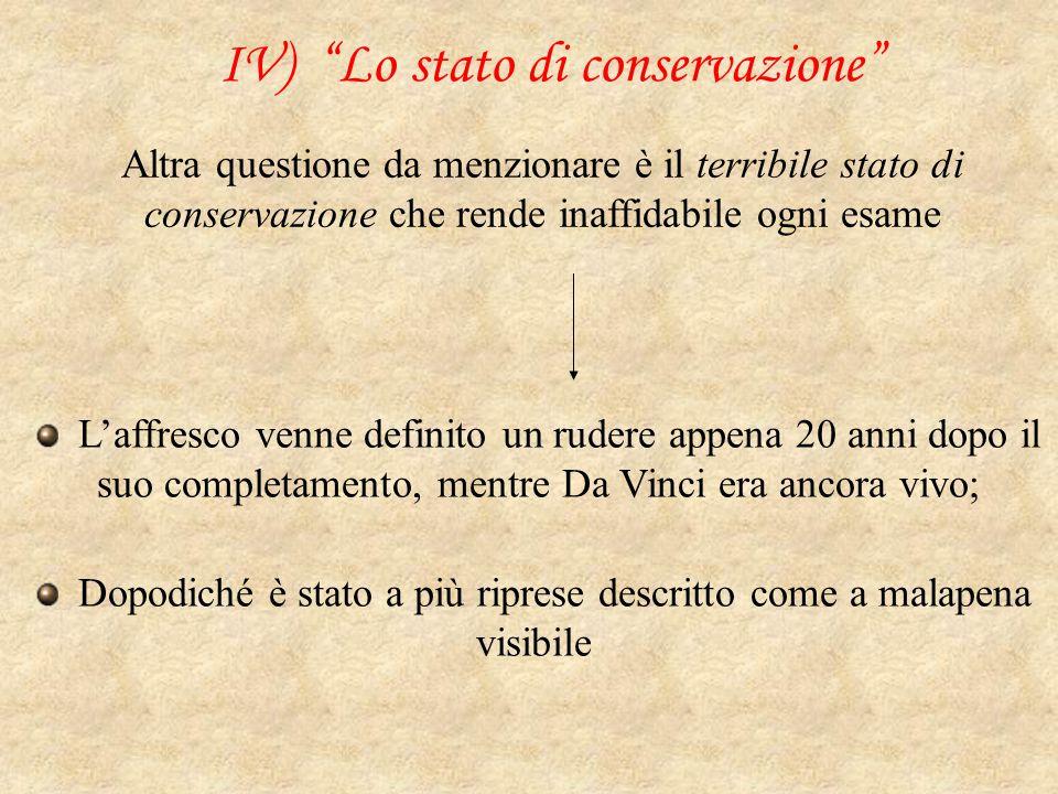 IV) Lo stato di conservazione