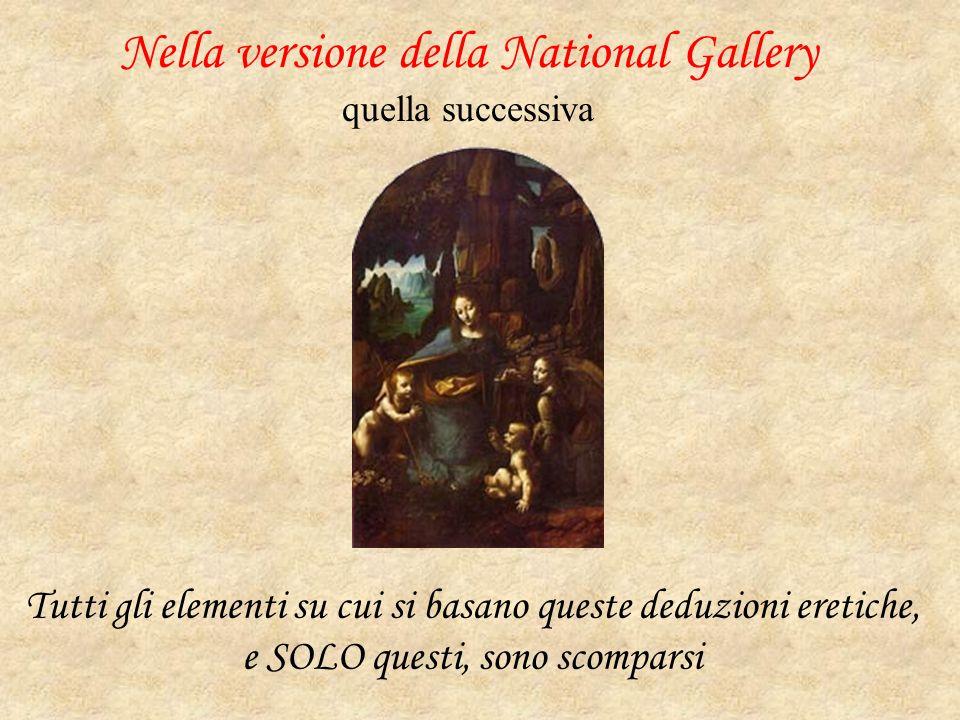 Nella versione della National Gallery quella successiva
