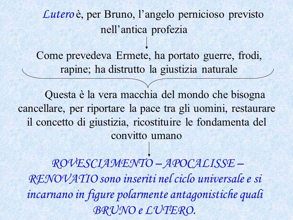 Lutero è, per Bruno, l'angelo pernicioso previsto nell'antica profezia