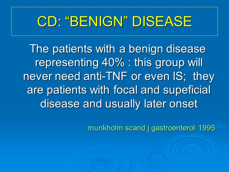 CD: BENIGN DISEASE