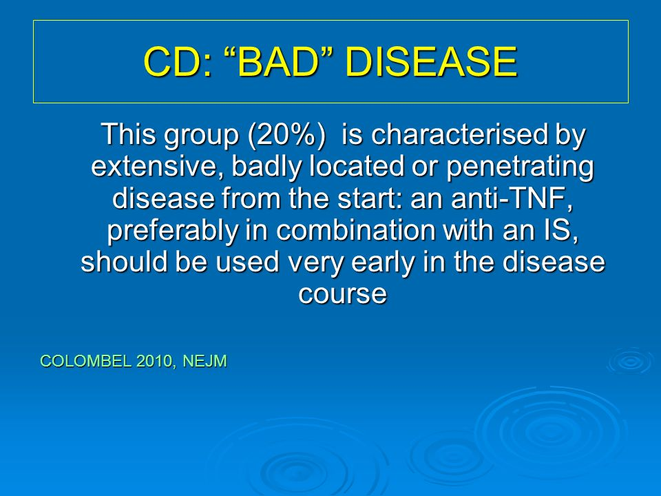 CD: BAD DISEASE
