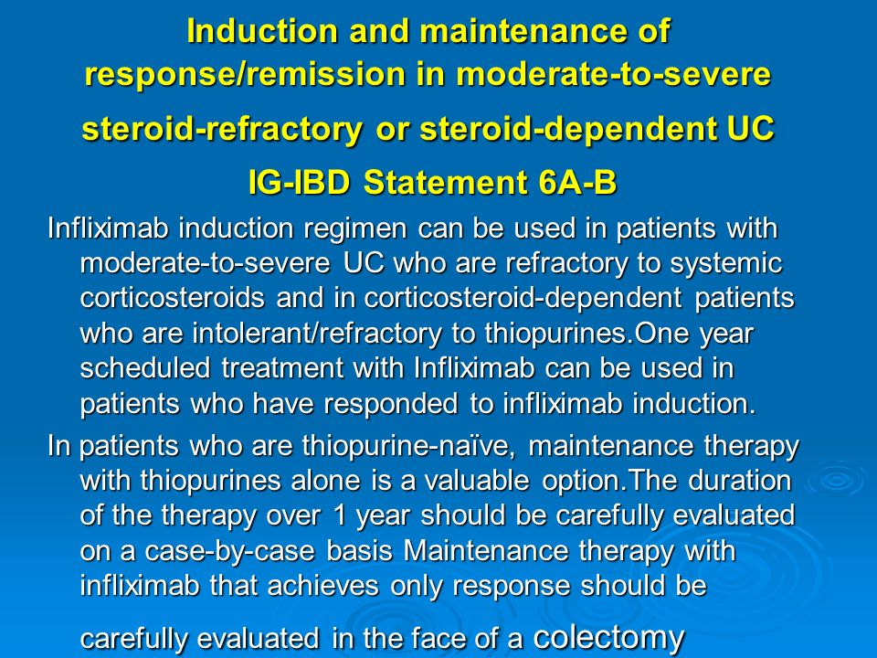 Induction and maintenance of response/remission in moderate-to-severe steroid-refractory or steroid-dependent UC