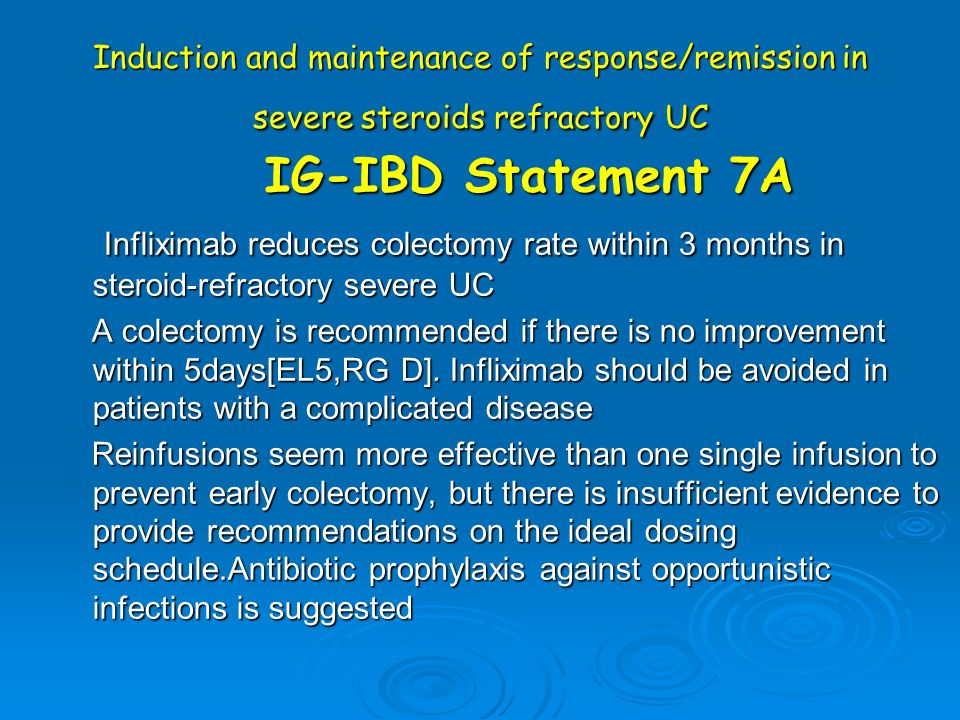 Induction and maintenance of response/remission in severe steroids refractory UC
