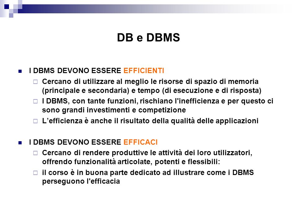 DB e DBMS I DBMS DEVONO ESSERE EFFICIENTI