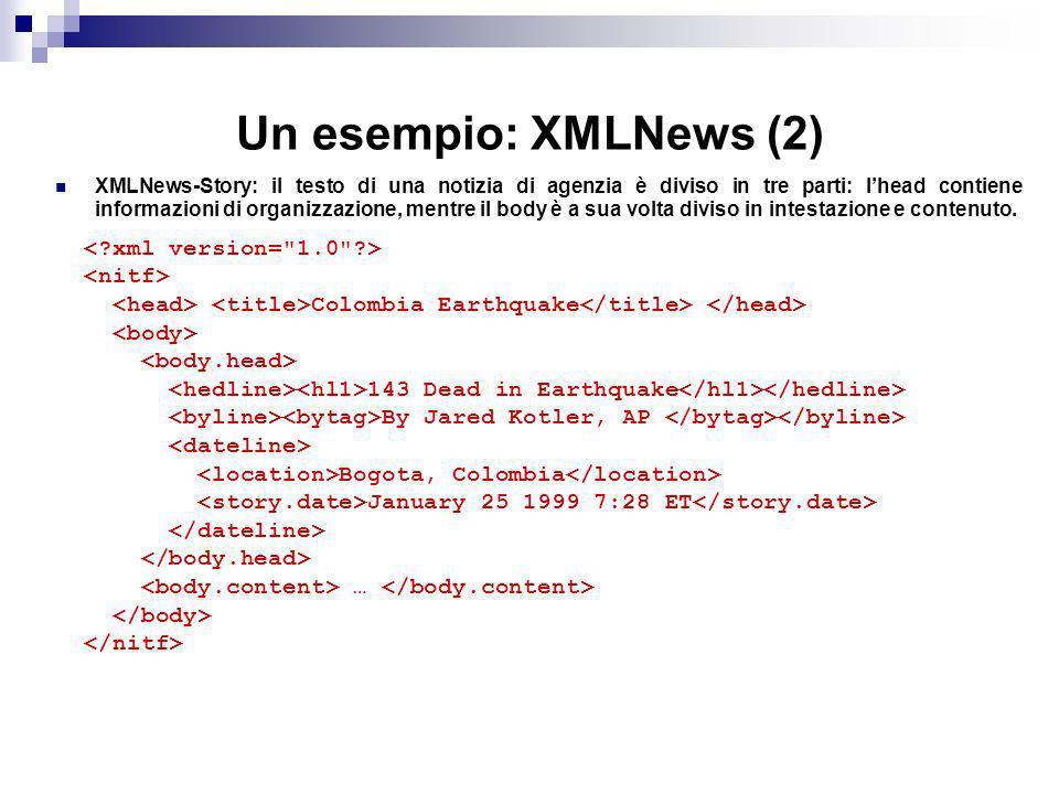Un esempio: XMLNews (2) < xml version= 1.0 > <nitf>