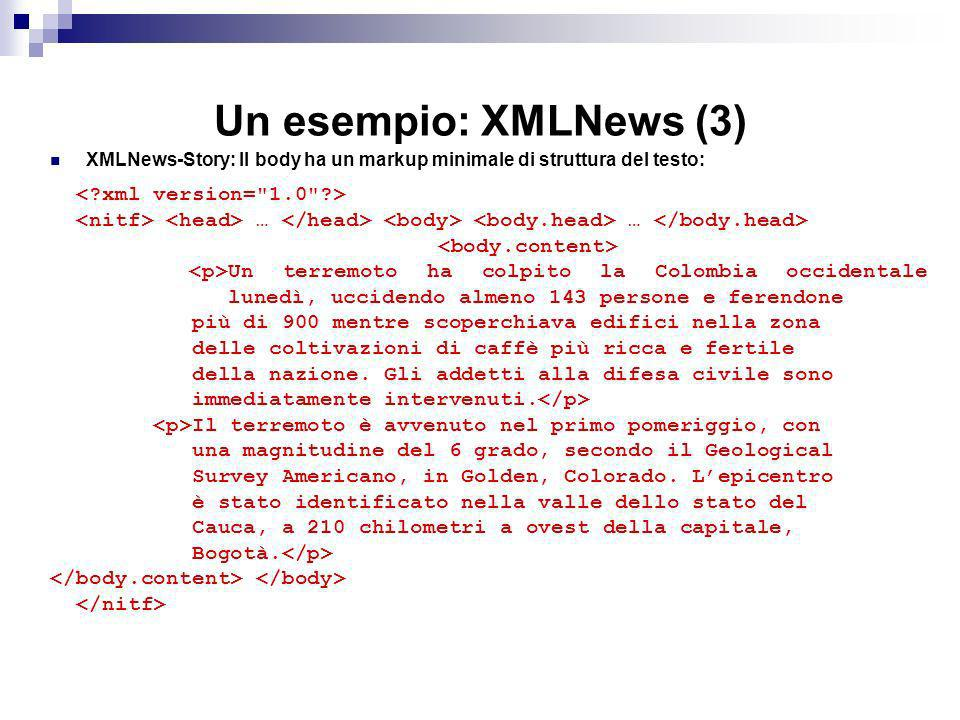 Un esempio: XMLNews (3) < xml version= 1.0 >