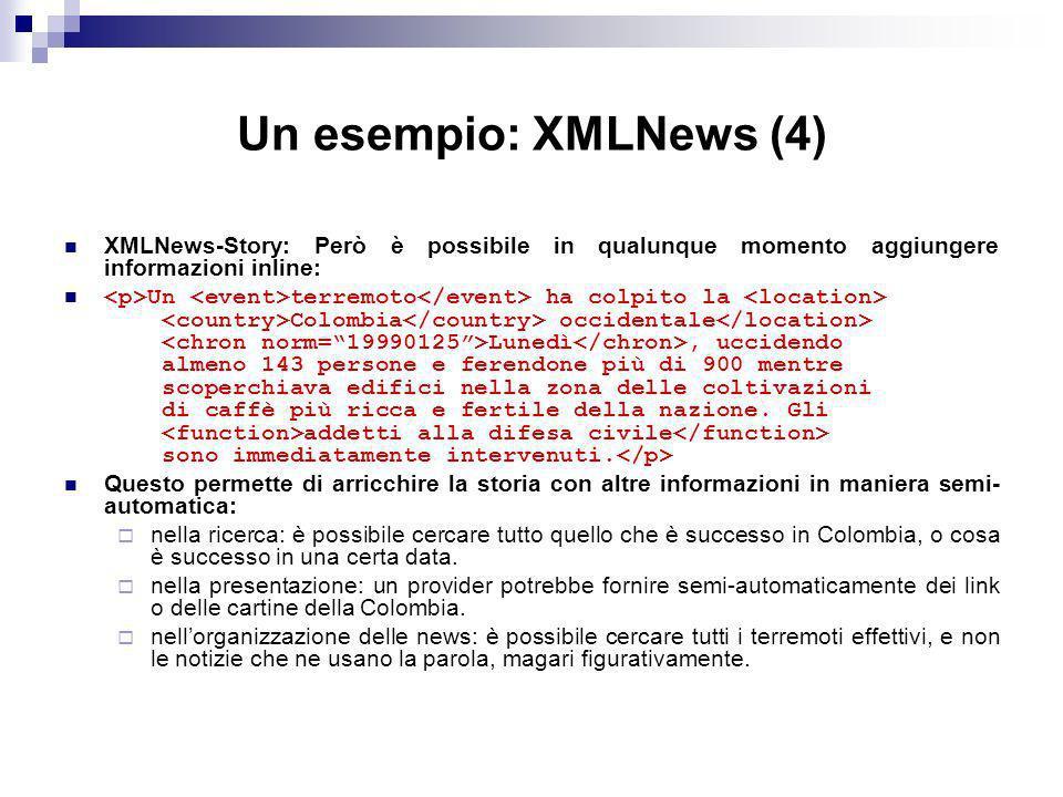 Un esempio: XMLNews (4) XMLNews-Story: Però è possibile in qualunque momento aggiungere informazioni inline: