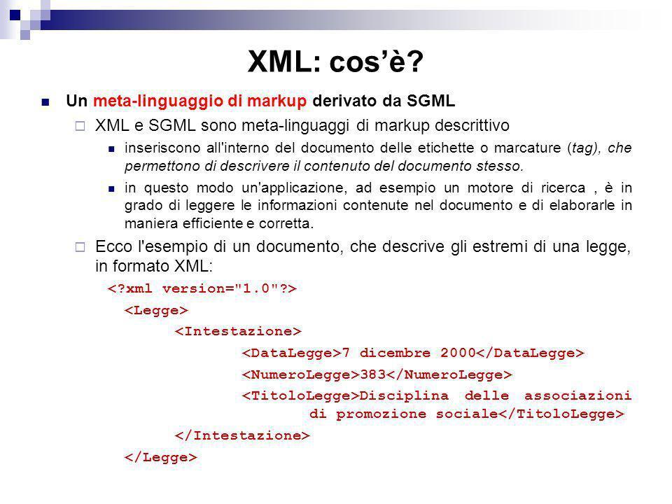 XML: cos'è Un meta-linguaggio di markup derivato da SGML