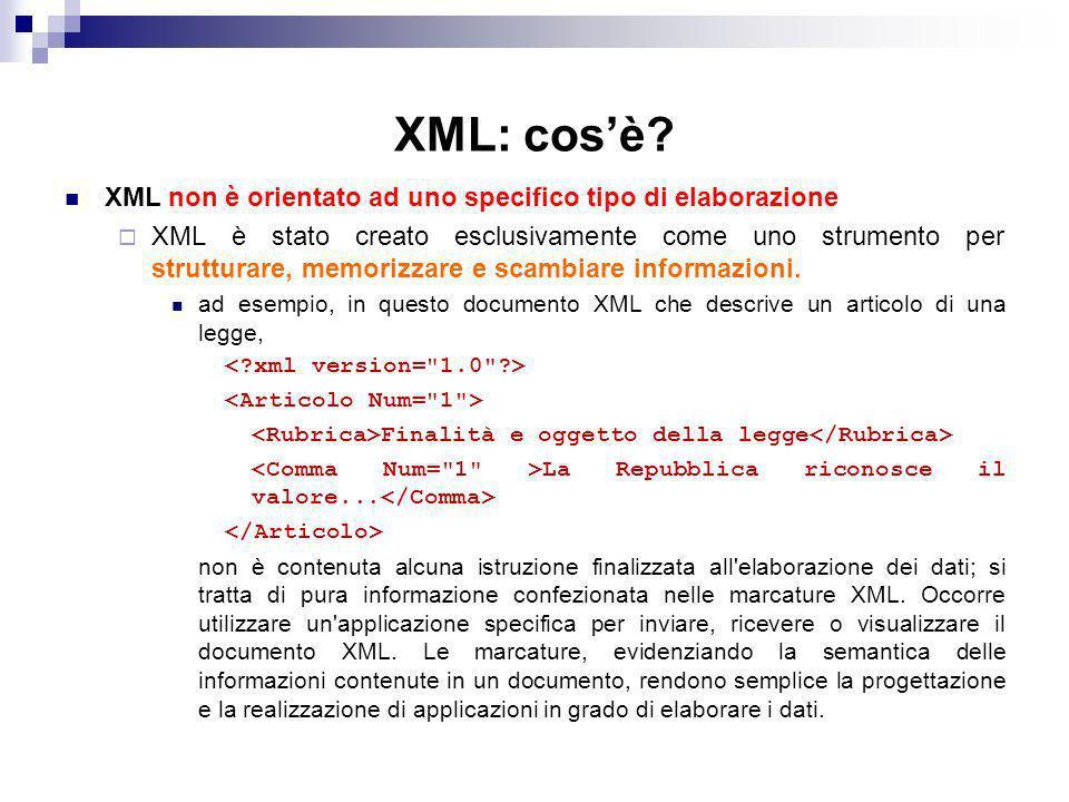 XML: cos'è XML non è orientato ad uno specifico tipo di elaborazione