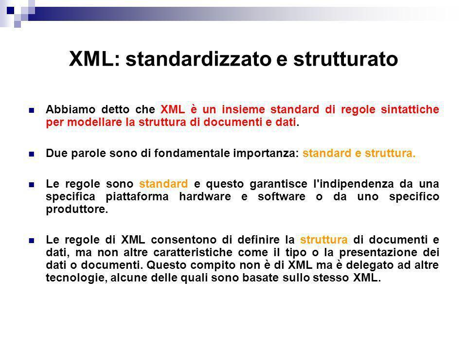 XML: standardizzato e strutturato