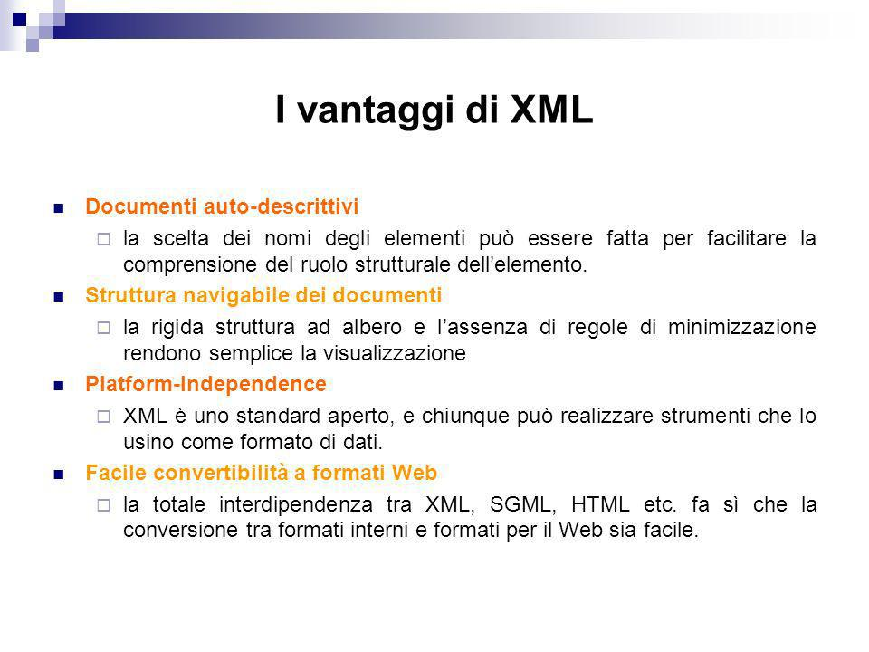 I vantaggi di XML Documenti auto-descrittivi