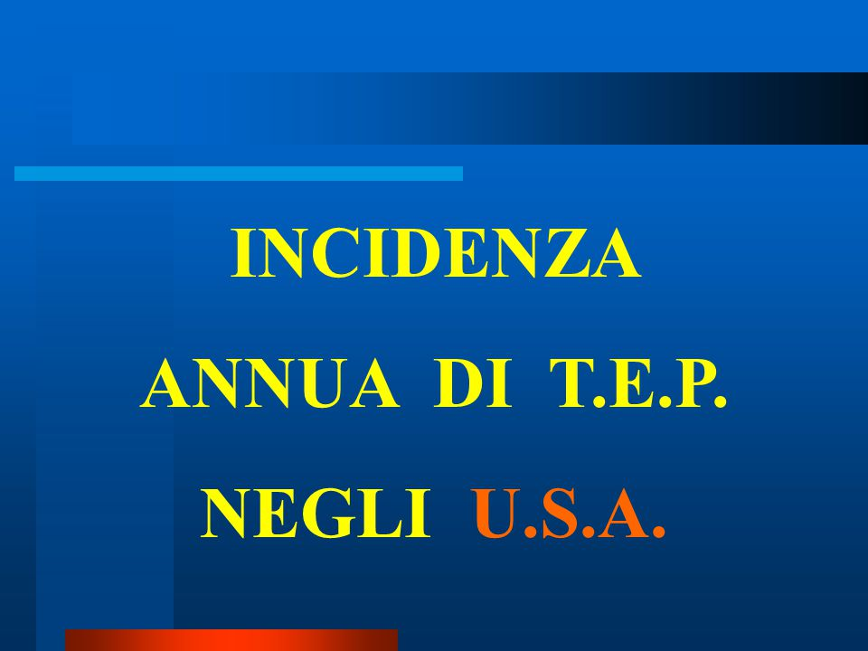 INCIDENZA ANNUA DI T.E.P. NEGLI U.S.A.