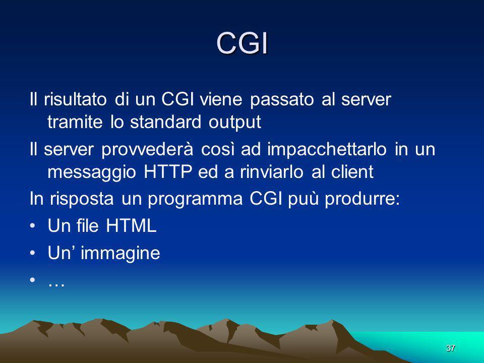 CGI Il risultato di un CGI viene passato al server tramite lo standard output.