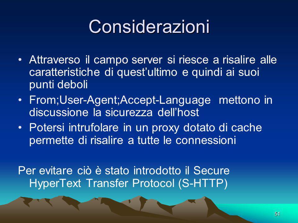Considerazioni Attraverso il campo server si riesce a risalire alle caratteristiche di quest'ultimo e quindi ai suoi punti deboli.