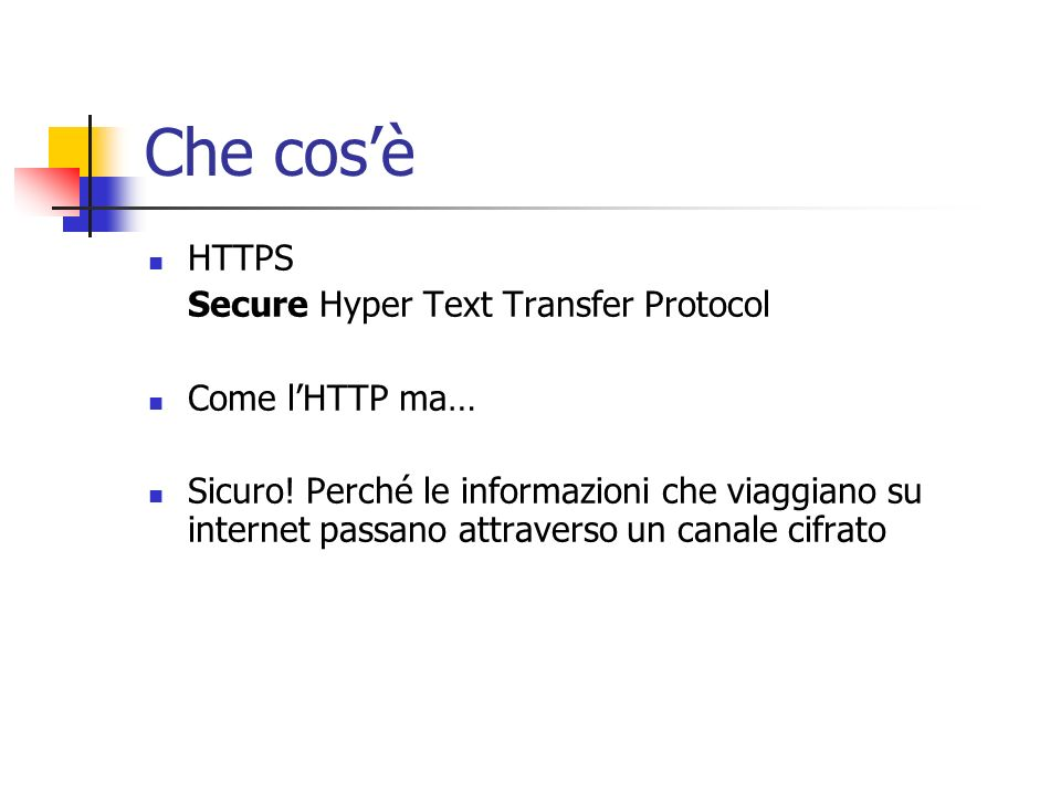 Che cos'è HTTPS Secure Hyper Text Transfer Protocol Come l'HTTP ma…