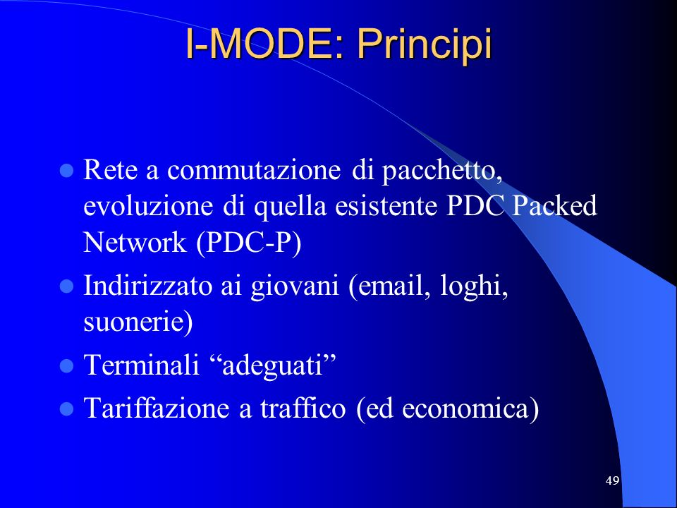 I-MODE: Principi Rete a commutazione di pacchetto, evoluzione di quella esistente PDC Packed Network (PDC-P)