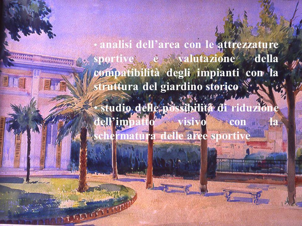 analisi dell'area con le attrezzature sportive e valutazione della compatibilità degli impianti con la struttura del giardino storico
