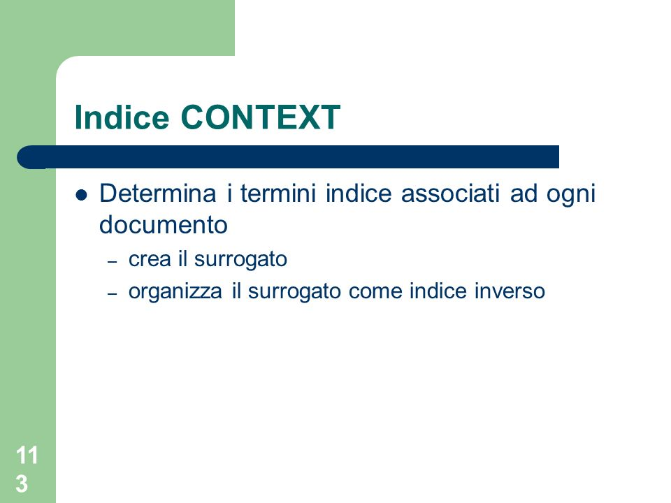 Indice CONTEXT Determina i termini indice associati ad ogni documento