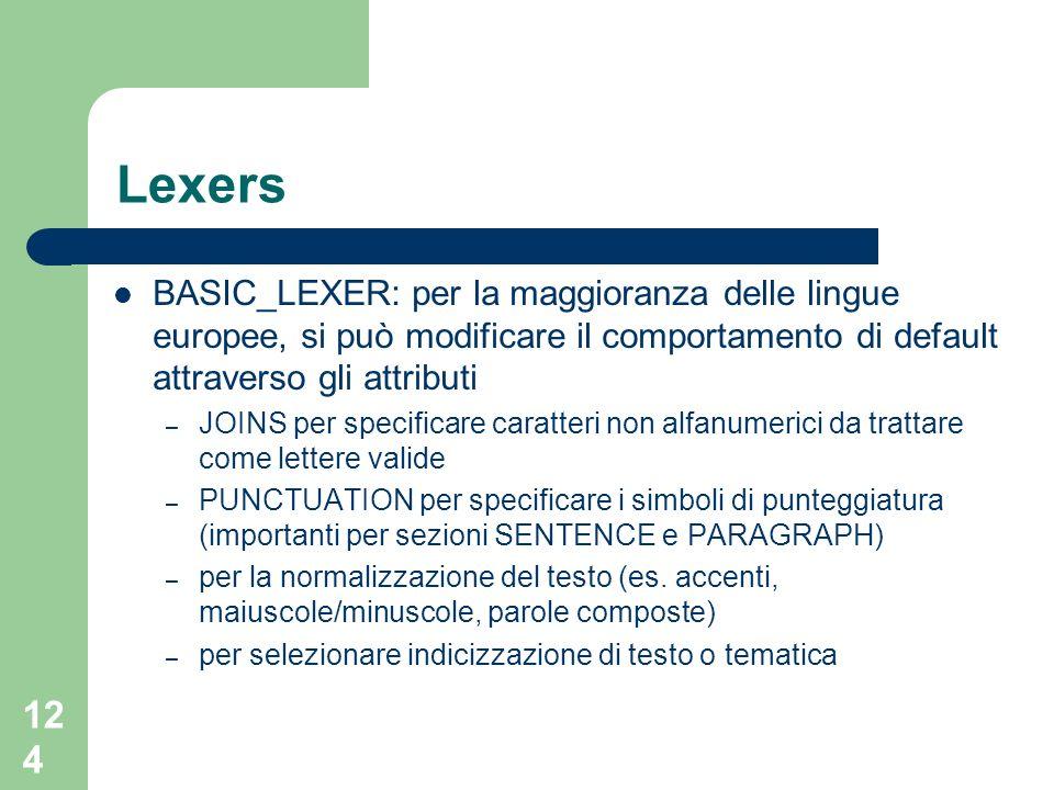Lexers BASIC_LEXER: per la maggioranza delle lingue europee, si può modificare il comportamento di default attraverso gli attributi.