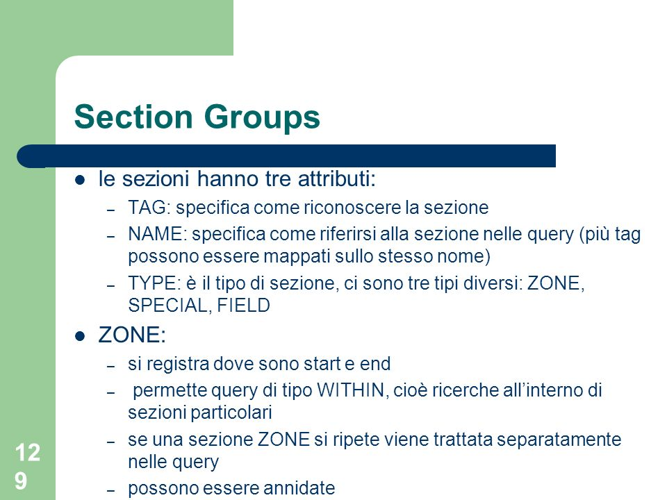 Section Groups le sezioni hanno tre attributi: ZONE:
