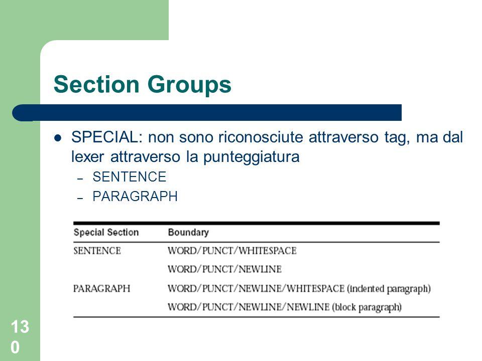 Section Groups SPECIAL: non sono riconosciute attraverso tag, ma dal lexer attraverso la punteggiatura.