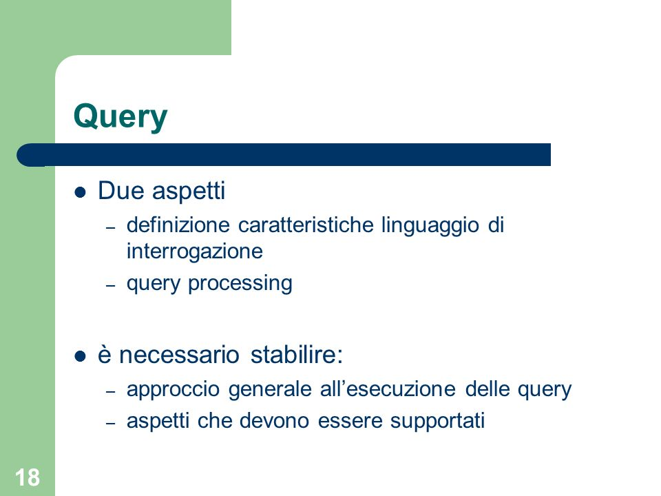 Query Due aspetti è necessario stabilire: