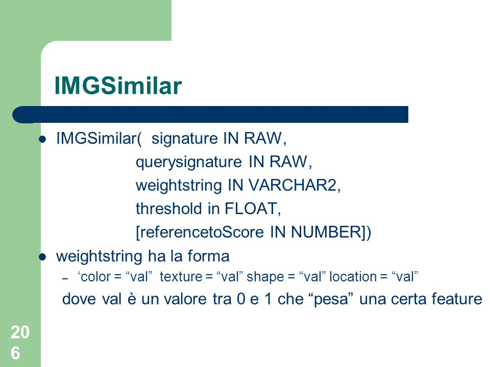 IMGSimilar IMGSimilar( signature IN RAW, querysignature IN RAW,